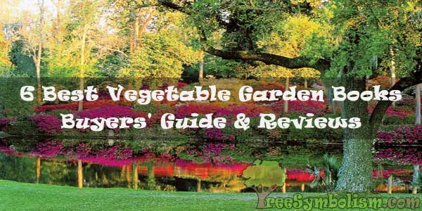 6 Best Vegetable Garden Books - Buyers' Guide & Reviews
