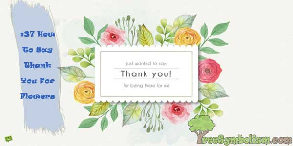 #37 How To Say Thank You For Flowers