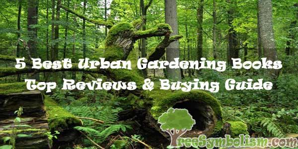 5 Best Urban Gardening Books Top Reviews & Buying Guide