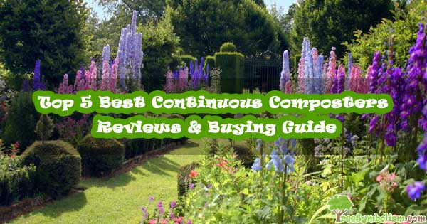 Top 5 Best Continuous Composters - Reviews & Buying Guide