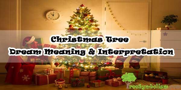 Christmas Tree - Dream Meaning & Interpretation