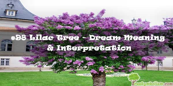 #98 Lilac Tree - Dream Meaning & Interpretation